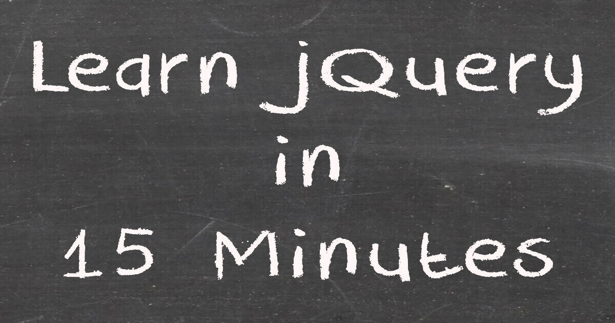 Learning jQuery in 15 minutes